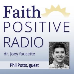 Faith Positive Radio: Phil Potts