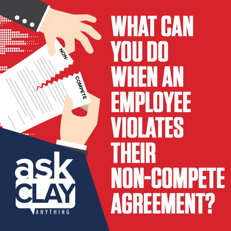 Artwork for What Can You Do When an Employee Violates Their Non-Compete Agreement | Ask Clay Anything