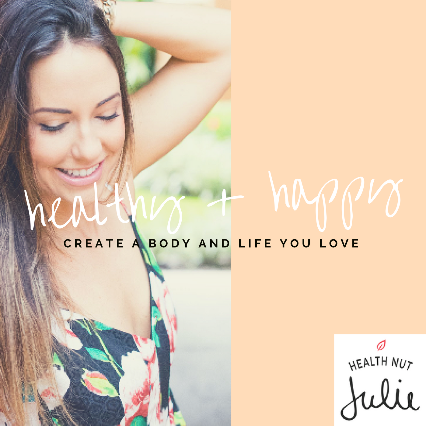 Healthy and Happy | Create a Body and Life You Love show art