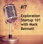 Artwork for #17 - Exploration Startup 101 with Mark Bennett