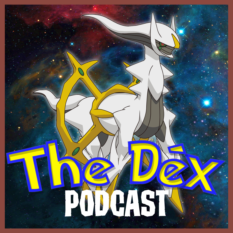 The Dex! Podcast #99: Top 5 Pokemon!