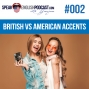 Artwork for #002 English Accents - Why are British and American so Different
