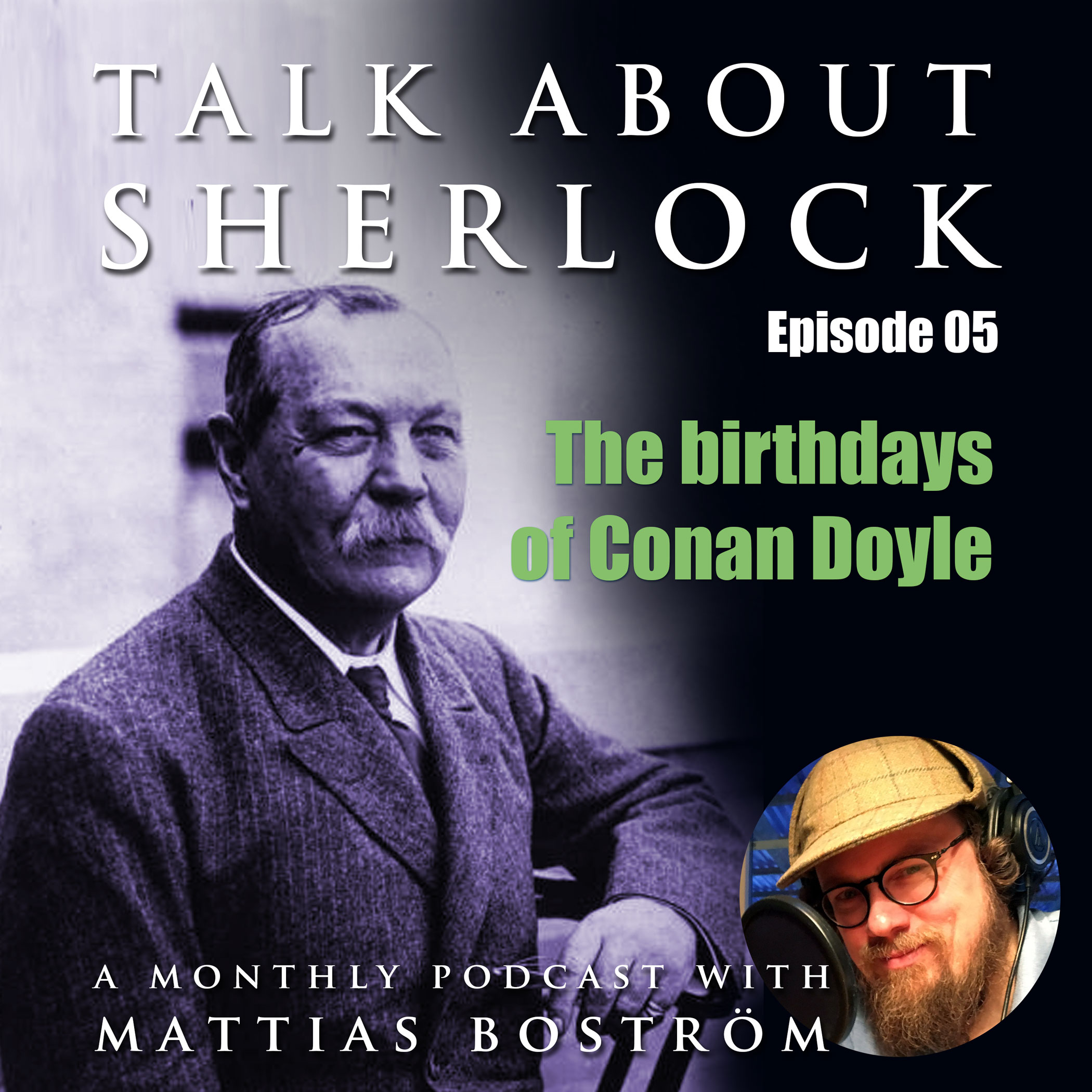 Episode 05: The Birthdays of Conan Doyle