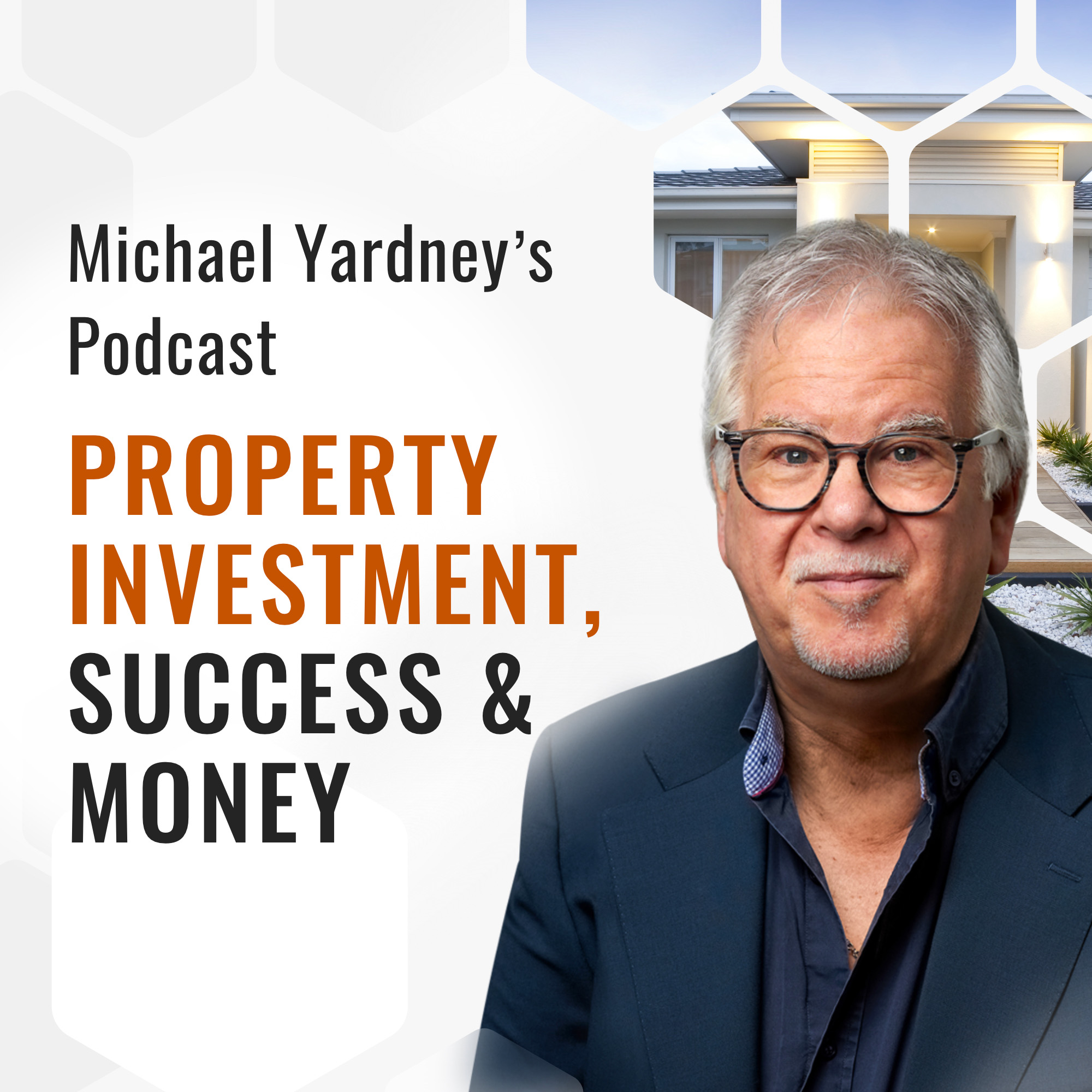 The Michael Yardney Podcast | Property Investment, Success & Money show art