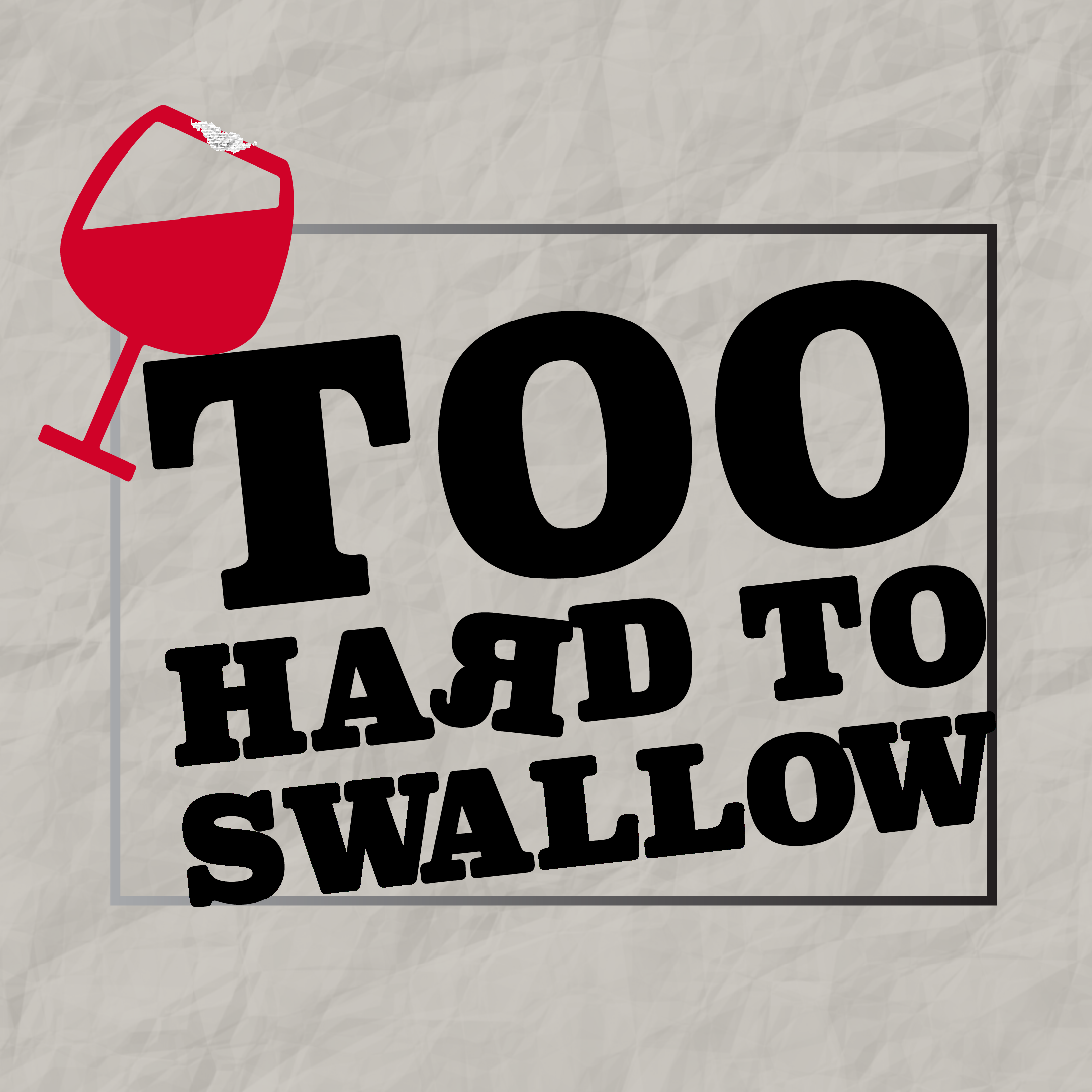 Too Hard To Swallow show art
