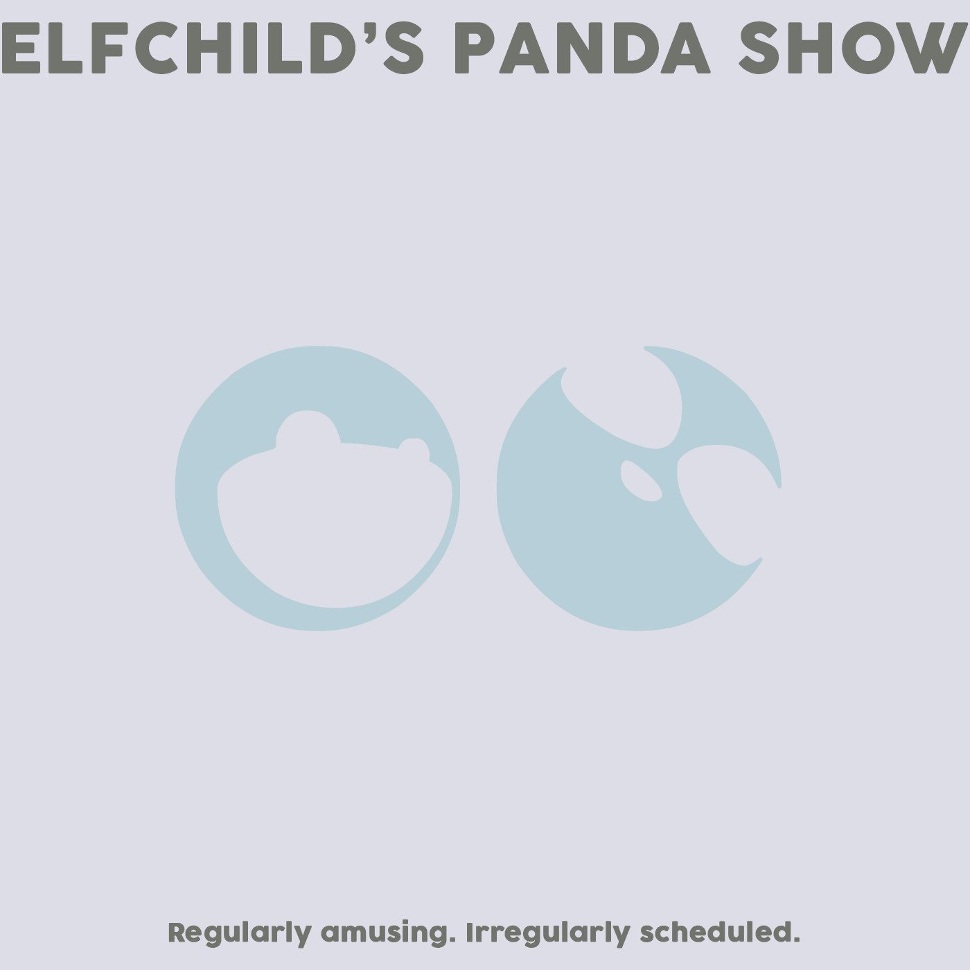 Elfchild\'s Panda Show by Justin and Dani on Apple Podcasts