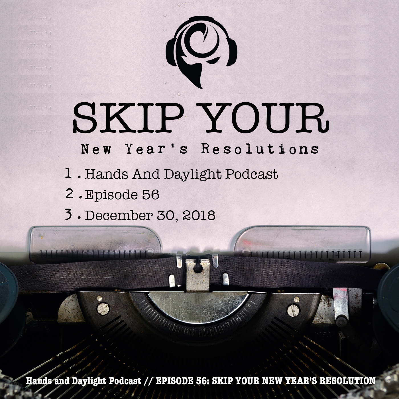E56: SKIP YOUR NEW YEAR'S RESOLUTIONS
