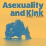 Artwork for Asexuality and kink discussion