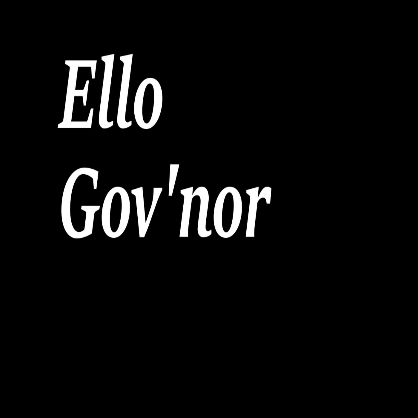 Ello Gov'nor The Podcast show art