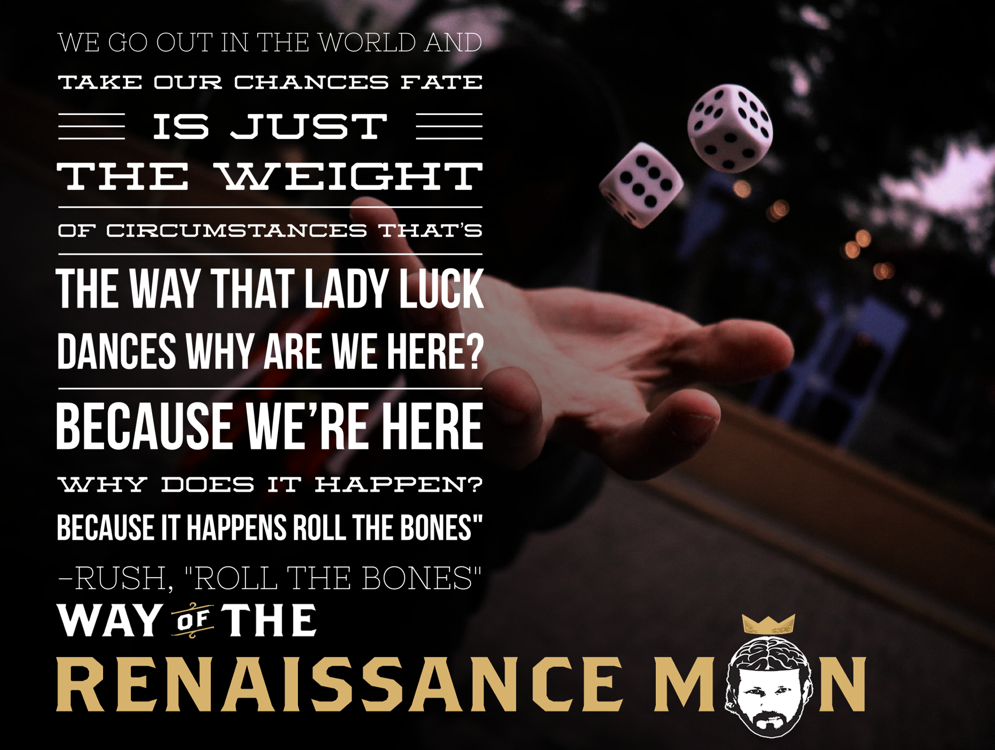 WednesdayWisdom from Way Of The Renaissance Man Starring Jim Woods Roll the Bones Quote Rush