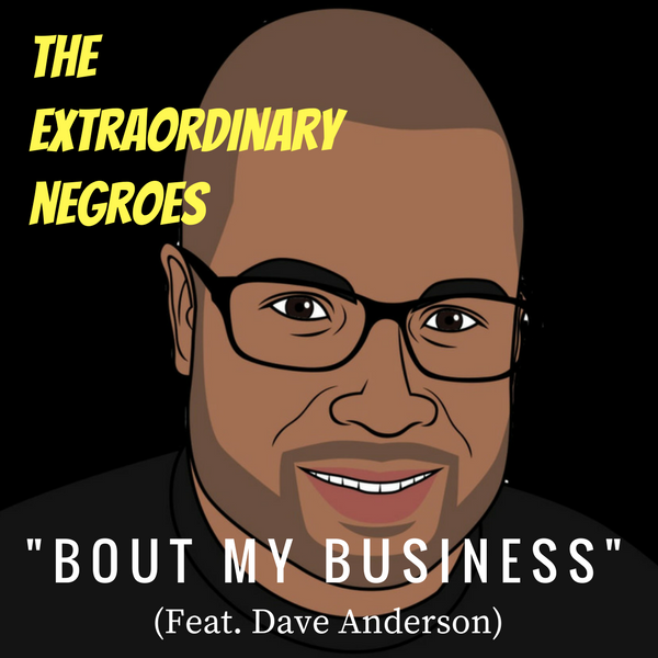 Bout My Business (Feat. Dave Anderson)
