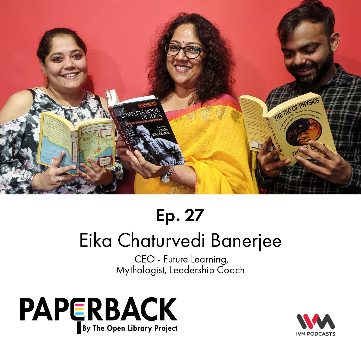 Ep. 27: Eika Chaturvedi Banerjee