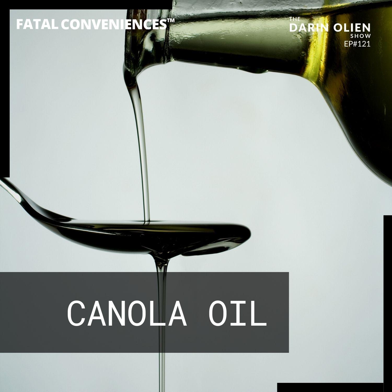 Fatal Conveniences™: Canola Oil: Genetically Modified Poison