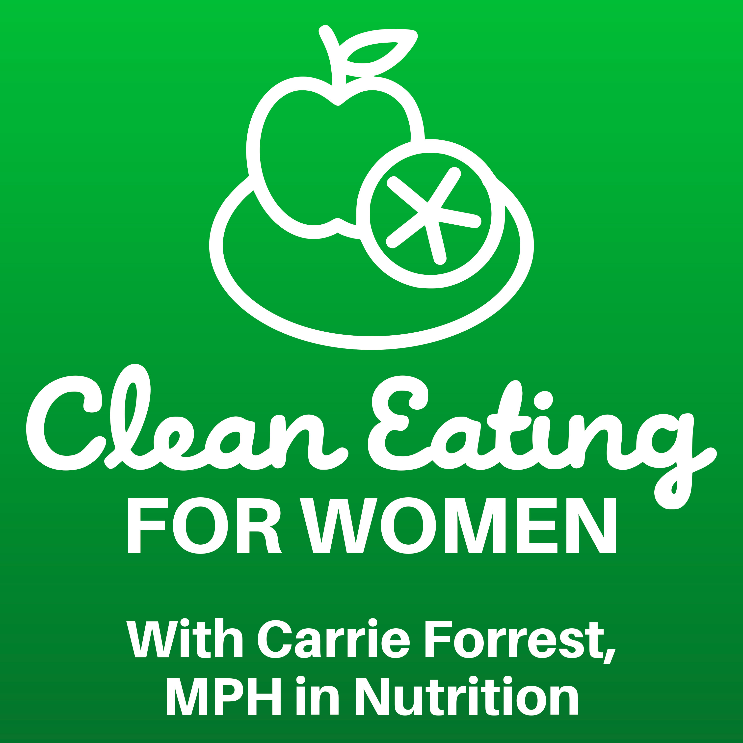 Clean Eating for Women with Carrie Forrest, MPH in Nutrition show art