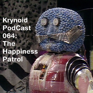 064: The Happiness Patrol (& Last Christmas)
