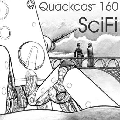 Quackcast Episode 160 - SciFi spectacular