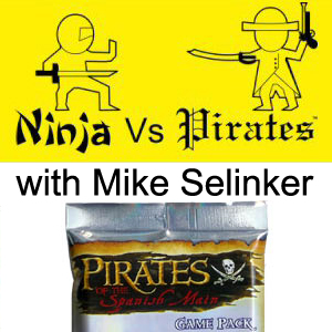 NvP 3x04 - Pirates of the Spanish Main with Mike Selinker