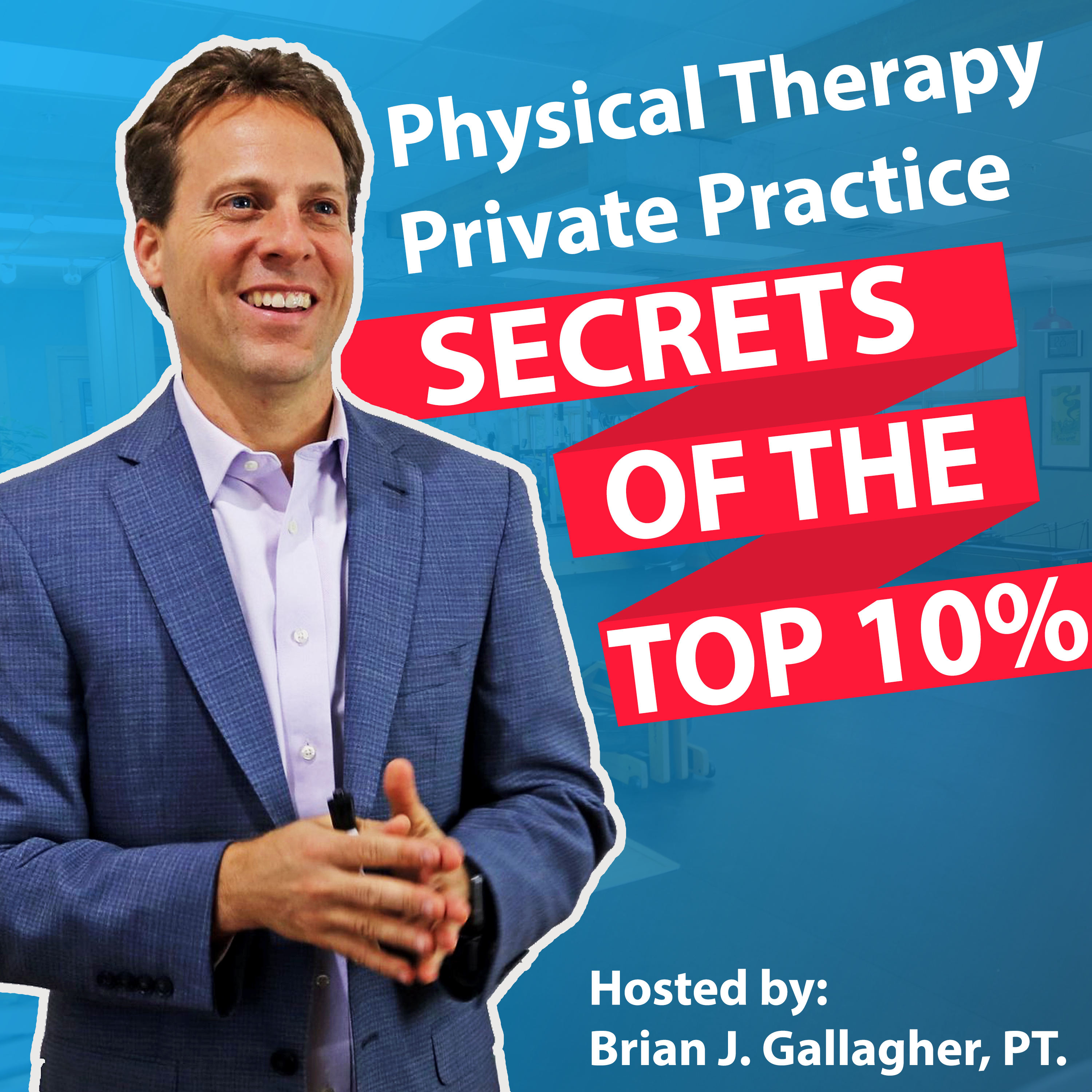 Physical Therapy Private Practice: Secrets of the Top 10% show art