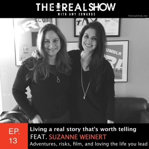 Episode 13:  Living a real story that's worth telling feat. Suzanne Weinert