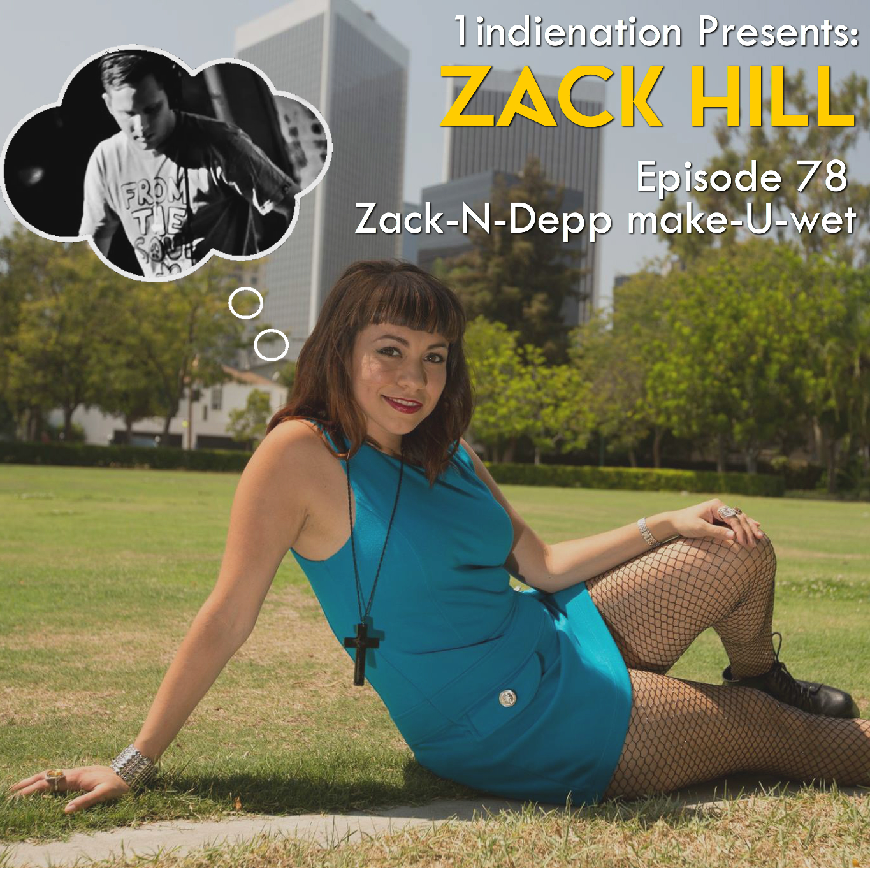 1 Indie Nation Episode 78 Zack N Depp Make U Wet