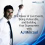 Artwork for 31 - The Power of Live Events, Being Vulnerable, and Building Your Superpower with AJ Mihrzad