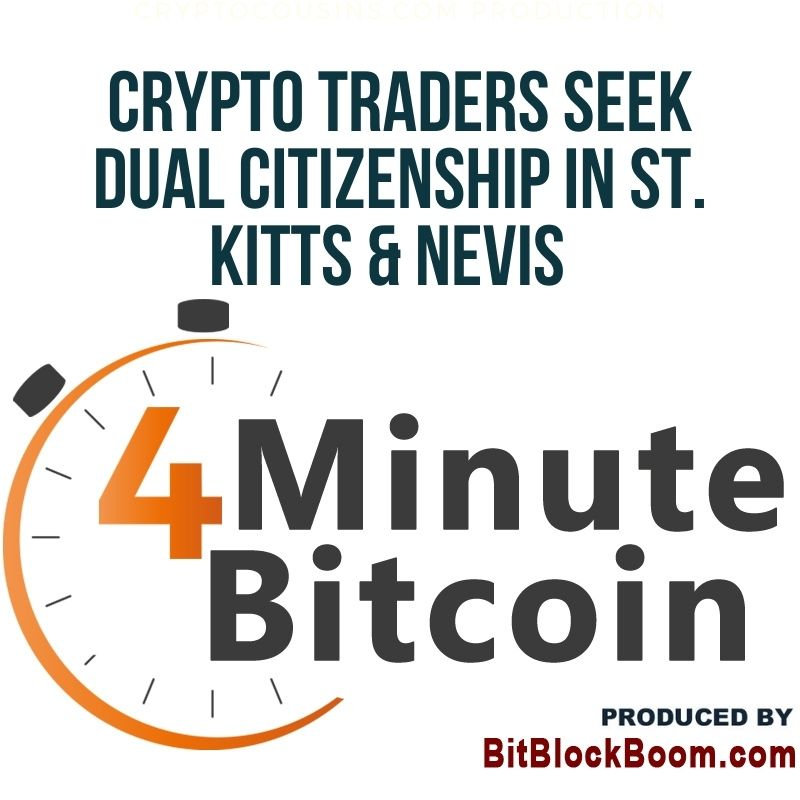 Crypto Traders Seek Dual Citizenship In St. Kitts & Nevis