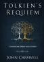 Artwork for Tolkien's Requiem - Ch04 - The Eucatastrophe of Beren and Lúthien