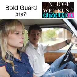 s1e7 Bold Guard - In Hoff We Trust: The Deutschland 83 Podcast