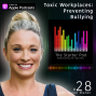 Artwork for Ep. 28 - Toxic Workplaces: Preventing Bullying with Karen Maher