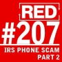 Artwork for RED 207: Inside An ?IRS Phone Scam? ? Part 2