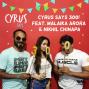Artwork for Ep. 300: Cyrus Says 300! feat. Malaika Arora & Nikhil Chinapa
