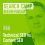 Artwork for Technical SEO vs. Content SEO: Wo sollte Dein Fokus liegen? [Search Camp Episode 66]