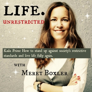 LU 006: Kaila Prins – How to stand up against society's restrictive standards and live life fully.