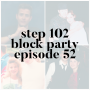 Artwork for Step 102 - NKOTB Block Party: Episode 52 - Fan Stories from Christina, Stacie, Wendy, and Kelly