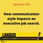 Artwork for How Communication Style Impacts the Executive Job Search