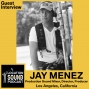 Artwork for 035 Jay Menez - Production Sound Mixer, Director and Producer based out of Los Angeles, California
