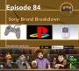 Artwork for Ep 84 - Sony Brand Breakdown