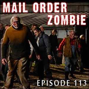 Mail Order Zombie: Episode 113