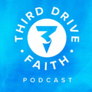 Third Drive Faith Podcast