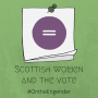 Artwork for Scottish Women and the Vote Volume 1