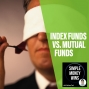 Artwork for E101 Index Funds vs. Mutual Funds: Where to Invest Your Retirement Accounts