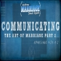 Artwork for Communicating - The Art of Marriage Part 2