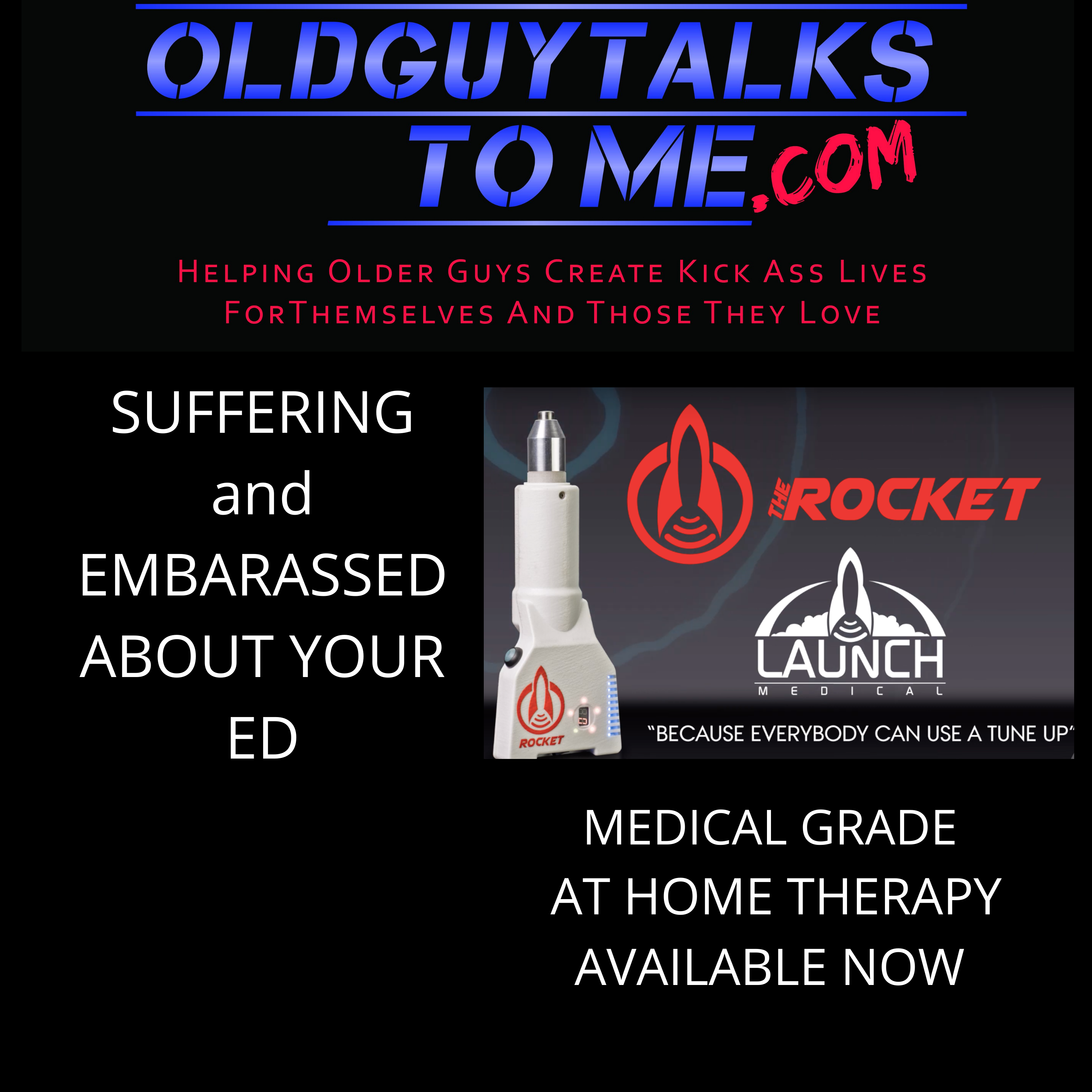 OldGuyTalksToMe - MEDICAL GRADE ED THERAPY AT HOME