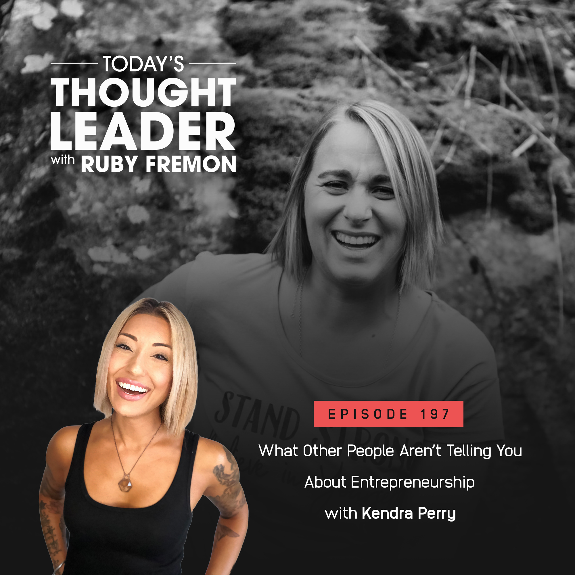 197: What Other People Aren't Telling You About Entrepreneurship with Kendra Perry