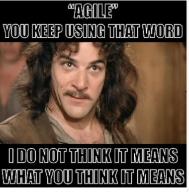 I don't think you know what Agile means