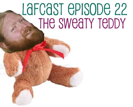 Episode 22: The Sweaty Teddy