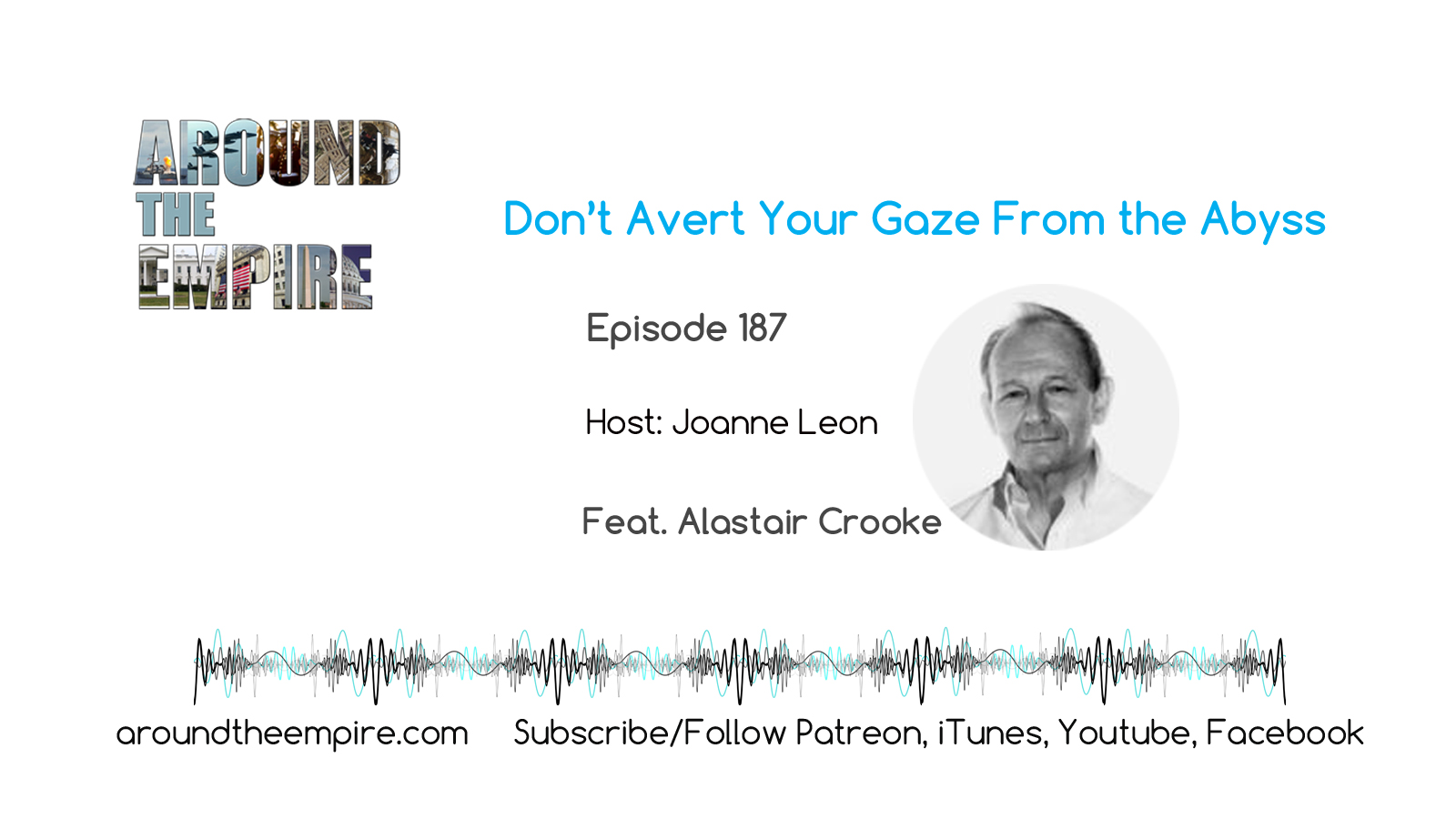 Ep 187 Don't Avert Your Gaze From the Abyss feat Alastair Crooke