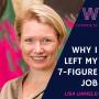 Artwork for 52- Why I left a 7-figure job