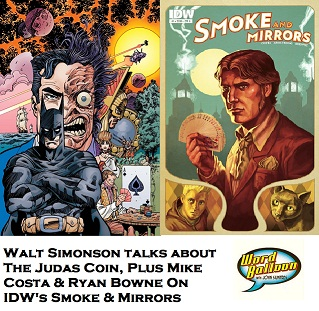 Word Balloon Podcast ep385 Walter Simonson on DCs The Judas Coin - IDWs Mike Costa and Ryan Browne Smoke And Mirrors