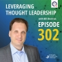 Artwork for Leveraging Thought Leadership | Jeff Kavanaugh | 302